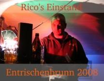 Einstand Rico Entrischenbrunn 2008