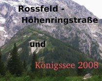 Rossfeld-Höhenringstrasse-Königssee 2008